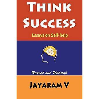 Think Success Essays on SelfHelp by V & Jayaram