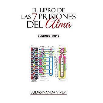 El Libro de Las 7 Prisiones del Alma Segundo Tomo by Vivek & Budasinanda