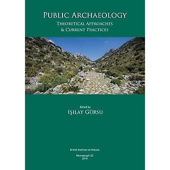 Openbare archeologie door Isilay Gursu