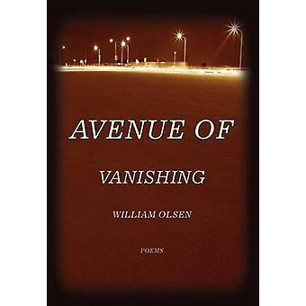 Avenue of Vanishing - Poems by William Olsen - 9780810151819 Book