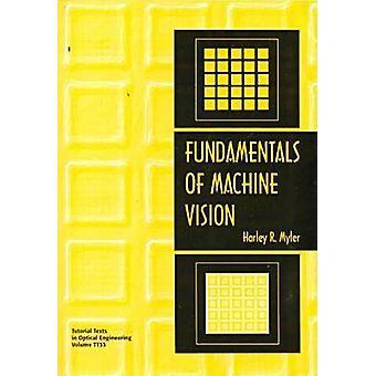 Fundamentals of Machine Vision by Harley R. Myler - 9780819430496 Book