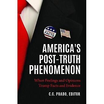 America's Post-Truth Phenomenon - When Feelings and Opinions Trump Fac