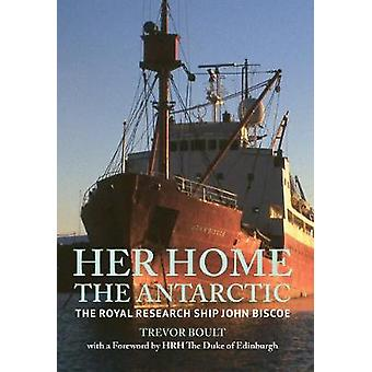 Her Home - The Antarctic - The Royal Research Ship John Biscoe by Trev