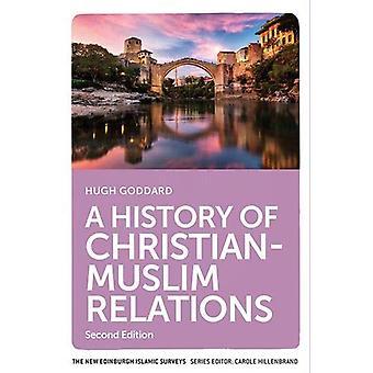 A History of Christian-Muslim Relations - Second Edition by Hugh Godda
