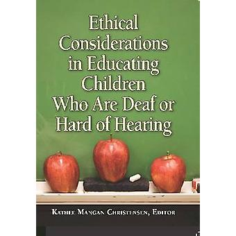Ethical Considerations in Educating Children Who Are Deaf or Hard of