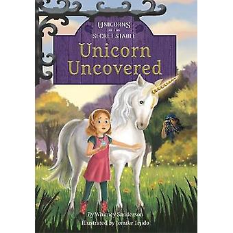 Unicorns of the Secret Stable - Unicorn Uncovered (Book 2) by Whitney