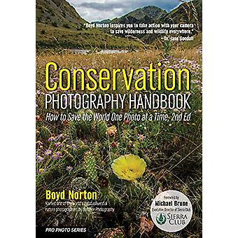 Conservation Photography Handbook - How to Save the World One Photo at