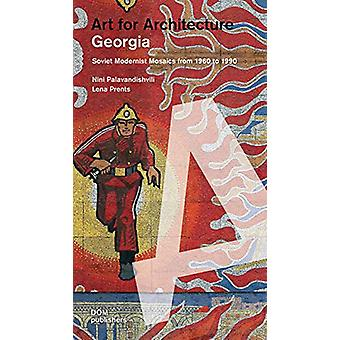 Art for Architecture - Georgia - Soviet Modernist Mosaics from 1960 to