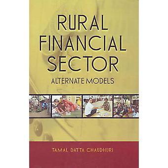 Rural Financial Sector - Alternate Models by Tamal Datta Chaudhuri - 9