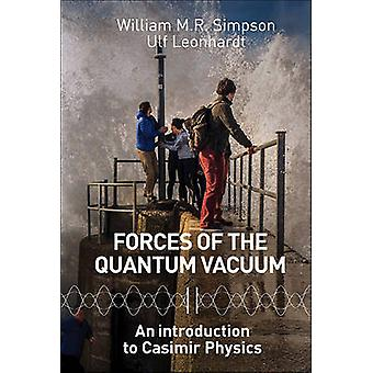 Forces of the Quantum Vacuum - An Introduction to Casimir Physics by W