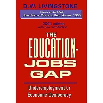 Utbildning-jobb Gap undersysselsättning eller ekonomisk demokrati