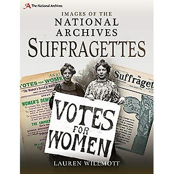 Images of The National Archives - Suffragettes by Willmott - Lauren -