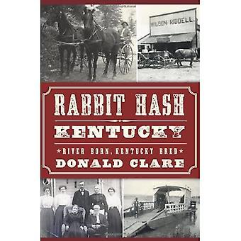 Rabbit Hash, KY: River Born, Kentucky Bred