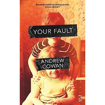 Your Fault by Andrew Cowan - 9781784631802 Book