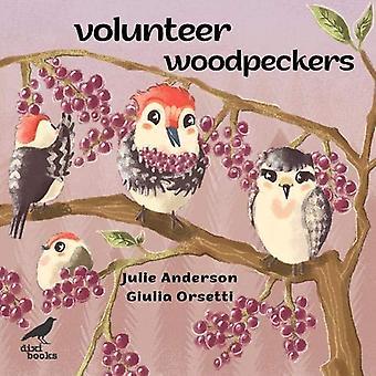 Volunteer Woodpeckers by Julie Anderson - 9786197458398 Book