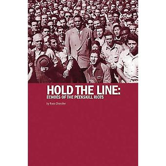 Hold The Line - Echoes of the Peekskill Riots by Russ Chandler - 97819
