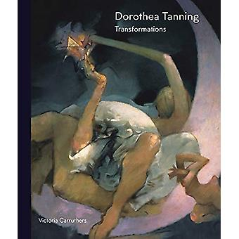 Dorothea Tanning - Art and Life by Victoria Carruthers - 9781848221741