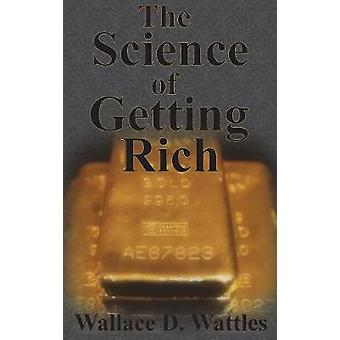 The Science of Getting Rich - How To Make Money And Get The Life You W