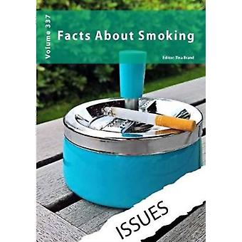 Facts about Smoking by Edited by Tina Brand