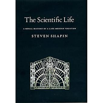 The Scientific Life: A Moral History of a Late Modern Vocation