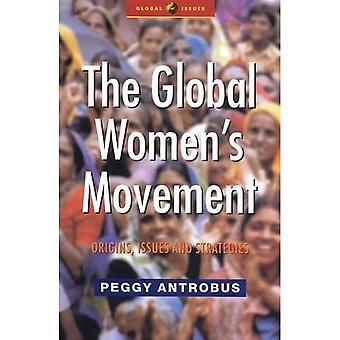 El Movimiento Mundial de Mujeres y Mujeres: Orígenes, Cuestiones y Estrategias