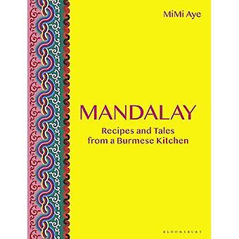 Mandalay: Burman keittiön reseptit ja tarinat