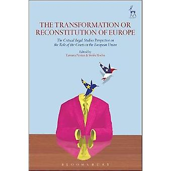 The Transformation or Reconstitution of Europe - The Critical Legal St