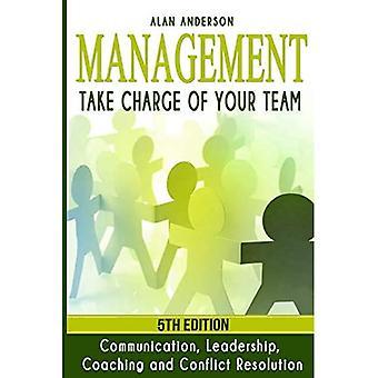 Gestão: Assuma o comando de sua equipe: Comunicação, Liderança, Coaching e Resolução de Conflitos