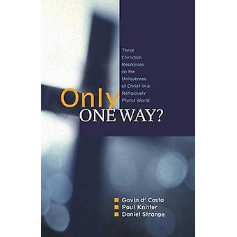 Only One Way? - Three Christian Responses to the Uniqueness of Christ