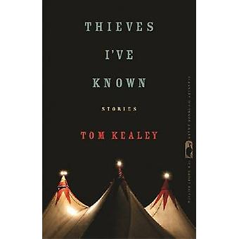 Thieves I've Known - Tarinoita Tom Kealey - Nancy Zafris - 9780820351