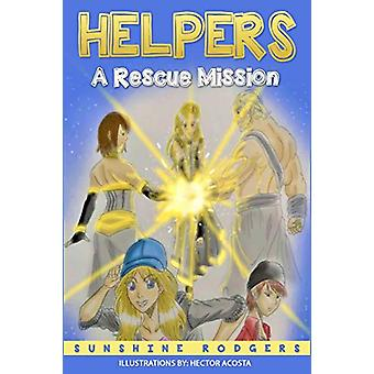 Helpers - A Rescue Mission by Sunshine Rodgers - 9781087816494 Book