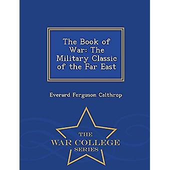 The Book of War - The Military Classic of the Far East - War College S