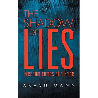 The Shadow of Lies - Freedom comes at a Price by Akash Mann - 97814828