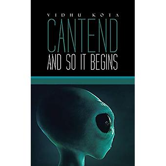 Cantend - And So It Begins by Vidhu Kota - 9781482871333 Book