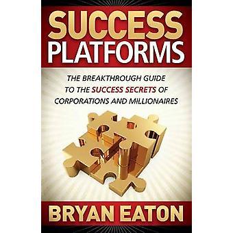 Piattaforme di successo - La guida rivoluzionaria ai segreti di successo di C