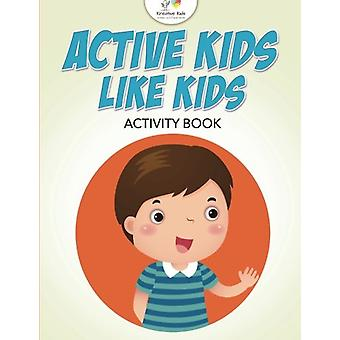Active Kids Like Kids Activity Book by Kreative Kids - 9781683777502