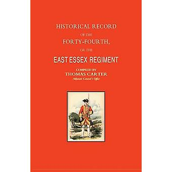 Historical Record of the Forty-fourth - or the East Essex Regiment of