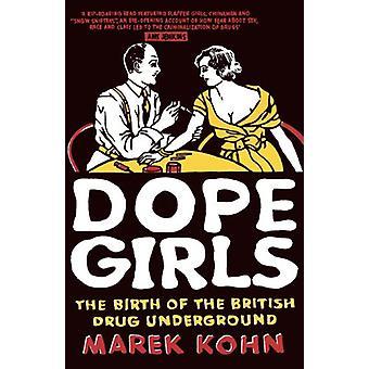 Dope Girls - The Birth of the British Drug Underground by Marek Kohn -