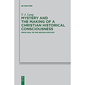 Mystery and the Making of a Christian Historical Consciousness - From