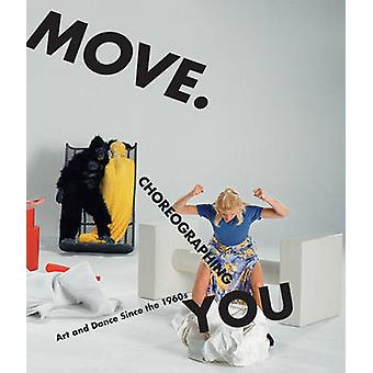 Move. Choreographing You by Edited by Stephanie Rosenthal