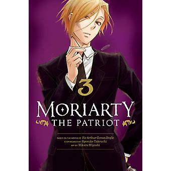 Moriarty the Patriot Vol. 3 by Ryosuke Takeuchi & From an idea by Sir Arthur Conan Doyle & Illustrated by Hikaru Miyoshi