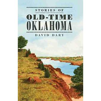 Tarinat OldTime Oklahomasta, kirjoittanut David Dary