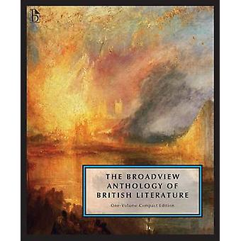 Broadview Anthology Of British Literature OneVolume Compact Edition  From the Medieval Period to the TwentyFirst Century by BROADVIEW