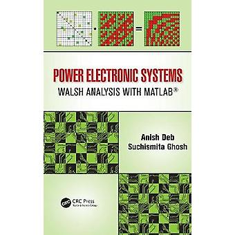 Power Electronic Systems Walsh Analysis with MATLAB