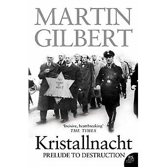 Kristallnacht - Prelude to Destruction by Martin Gilbert - Lisa Jardin