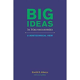 Große Ideen in der Makroökonomie - eine nichttechnische Ansicht von Kartik B. Athreya