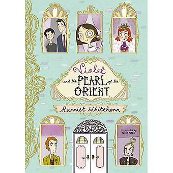 Violet et la perle de l'Orient par Harriet Whitehorn - Moor Becka