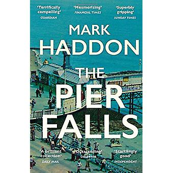 The Pier Falls by Mark Haddon - 9781784701963 Book