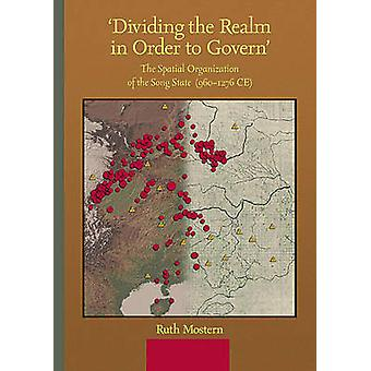 'Dividing the Realm in Order to Govern' - The Spatial Organization of