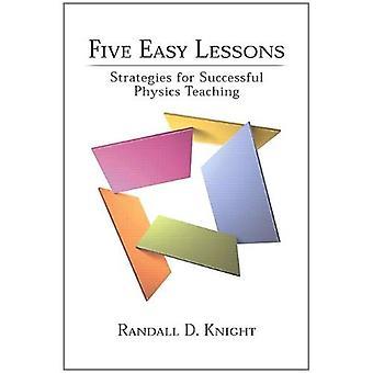 Cinco lecciones fáciles: Estrategias para la enseñanza de la física exitosa